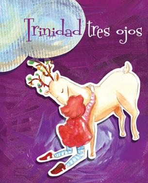Trinidad Tres Ojos - Cuento original de Pablo Rocco y Carolina Zomosa